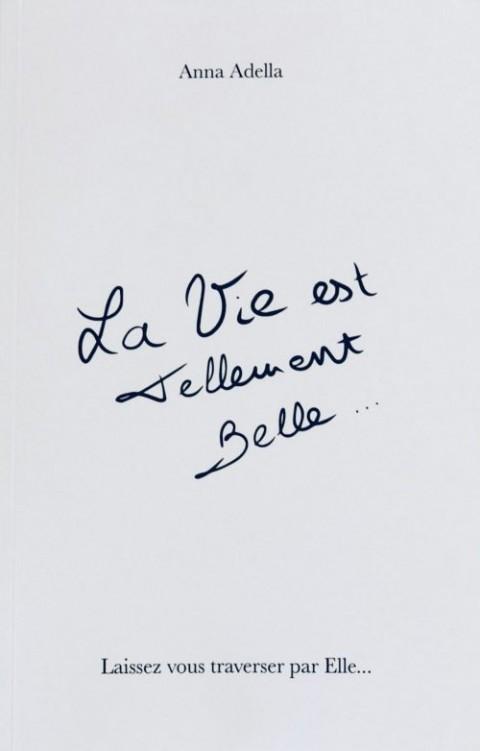 Le Livre – La Vie est Tellement Belle…